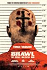 brawl-in-cell-block-99-21572.jpg_Action, Thriller, Crime_2017