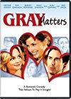 gray-matters-6302.jpg_Comedy, Romance_2006