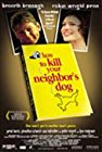 how-to-kill-your-neighbors-dog-14608.jpg_Drama, Comedy_2000
