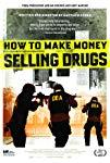 how-to-make-money-selling-drugs-32040.jpg_Crime, Documentary_2012