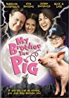 my-brother-the-pig-15497.jpg_Family, Fantasy, Comedy_1999
