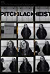 pitch-black-heist-28813.jpg_Crime, Drama, Short_2011