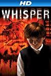 whisper-30482.jpg_Crime, Drama, Thriller, Horror_2007