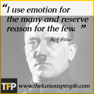 I use emotion for the many and reserve reason for the few.