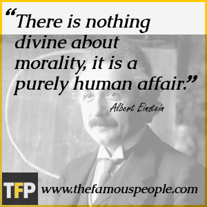 There is nothing divine about morality, it is a purely human affair.
