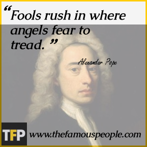 fools rush in where angels fear to tread essay