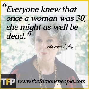 Everyone knew that once a woman was 30, she might as well be dead.