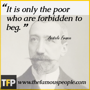 It is only the poor who are forbidden to beg.