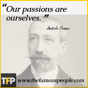 Our passions are ourselves.