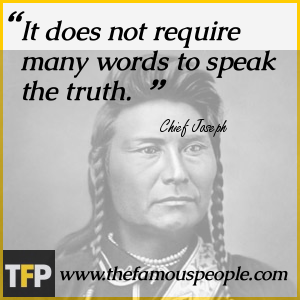 It does not require many words to speak the truth.