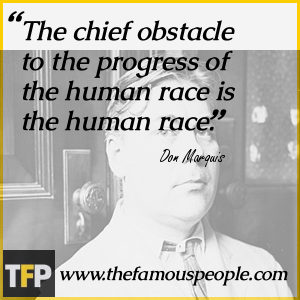 The chief obstacle to the progress of the human race is the human race.