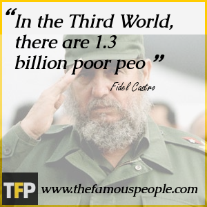 In the Third World, there are 1.3 billion poor peo