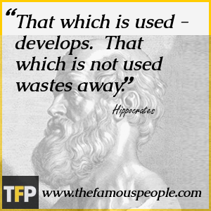 That which is used - develops.  That which is not used wastes away.