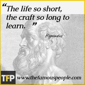 The life so short, the craft so long to learn.