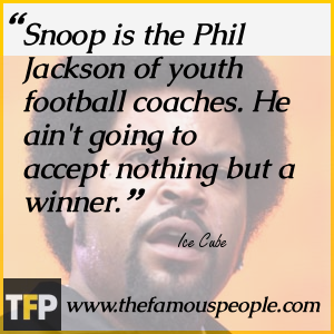 Snoop is the Phil Jackson of youth football coaches. He ain