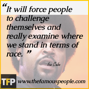 It will force people to challenge themselves and really examine where we stand in terms of race.