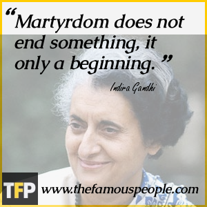 Martyrdom does not end something, it only a beginning.