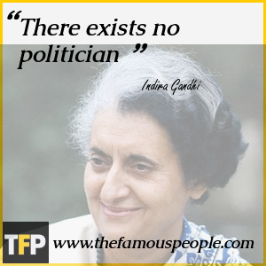 There exists no politician