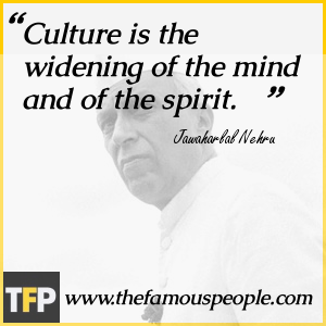 """Culture is the widening of the mind and of the spirit."""