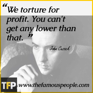 We torture for profit. You can