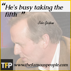 the life and works of john grisham John grisham, author of a time to kill hard work: a life on and off the court and was especially influenced by the work of john steinbeck whose clarity he.