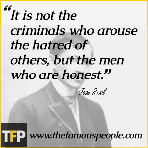 It is not the criminals who arouse the hatred of others, but the men who are honest.