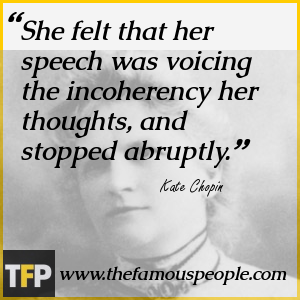 a biography and life work of katherine oflaherty chopin an american novelist Kate chopin (/ʃəʊpan/, born katherine o'flaherty february 8, 1850 - august 22, 1904), was an american author of short stories and novels based in louisiana she is now considered by some scholars [2] to have been a forerunner of american 20th-century feminist authors of southern or catholic background, such as zelda fitzgerald.