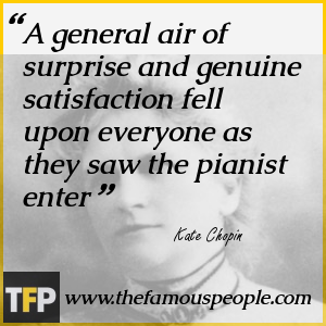 the life of kate chopin Kate chopin was an american novelist who wrote the story of an hour and over 100 other short stories she has lived a life that has given her limitations, that she was only her husband's wife and nothing more.
