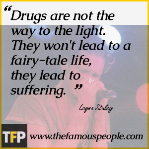 Drugs are not the way to the light. They won