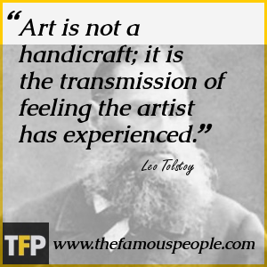 Art is not a handicraft; it is the transmission of feeling the artist has experienced.