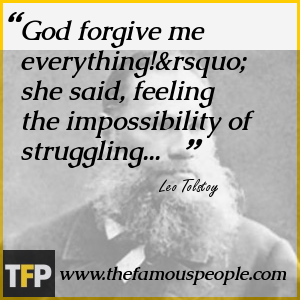 God forgive me everything!' she said, feeling the impossibility of struggling...
