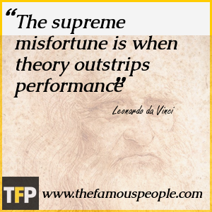 The supreme misfortune is when theory outstrips performance