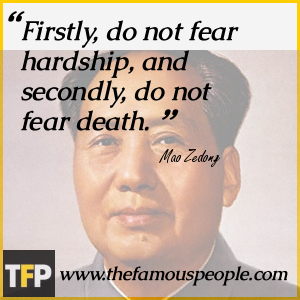 Firstly, do not fear hardship, and secondly, do not fear death.