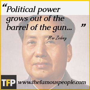 Political power grows out of the barrel of the gun...