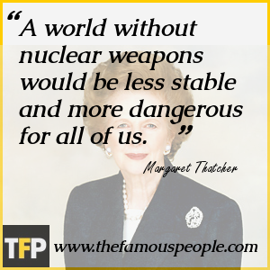 A world without nuclear weapons would be less stable and more dangerous for all of us.