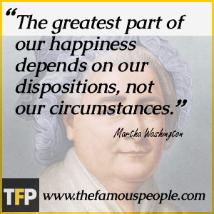 Martha Washington Famous Quotes