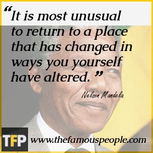 It is most unusual to return to a place that has changed in ways you yourself have altered.