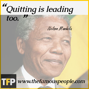 Quitting is leading too.