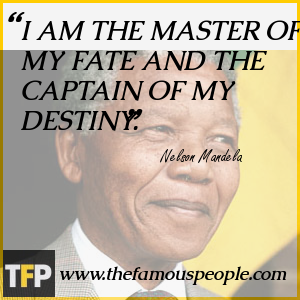 I AM THE MASTER OF MY FATE AND THE CAPTAIN OF MY DESTINY.