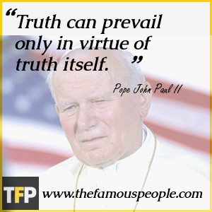 Truth can prevail only in virtue of truth itself.