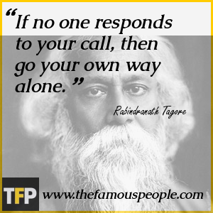 If no one responds to your call, then go your own way alone.