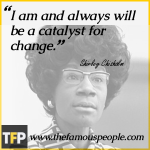 the life and accomplishments of shirley chisholm Born on november 30th, 1924, and passed on to eternity on january 1st, 2005, shirley chisholm was a humanitarian, a politician, and still holds a dynamic list of firsts she was a.