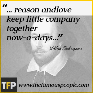 ... reason andlove keep little company together now-a-days...