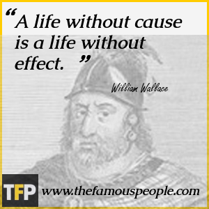 A life without cause is a life without effect.